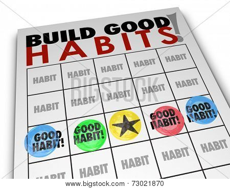 Build Good Habits words on a bingo card to illustrate positive routines, processes and procedures for developing skills that help you achieve success in life or career