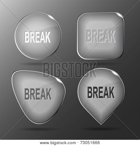 Break. Glass buttons. Vector illustration.