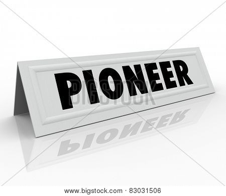 Pioneer word on a name tent card for a speaker or guest panelist who is the originator or first business inventor of a new revolution