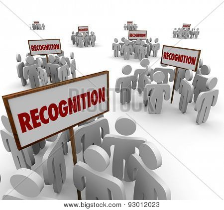 Recognition word on signs and groups of people or workers around them to illustrate appreciation of teamwork and employees