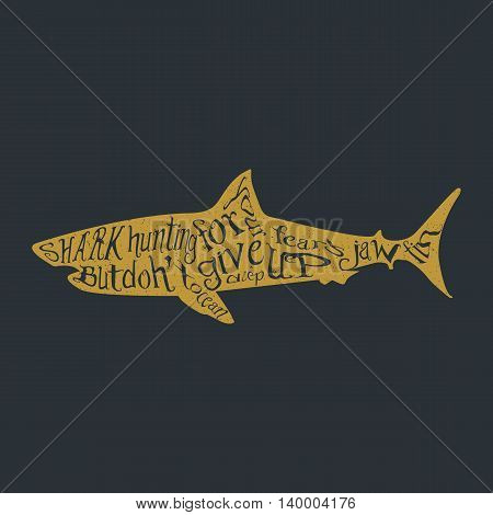 Typography monochrome vintage poster with shark silhouette, and hand drawn style fonts. Vector Illustration lettering.