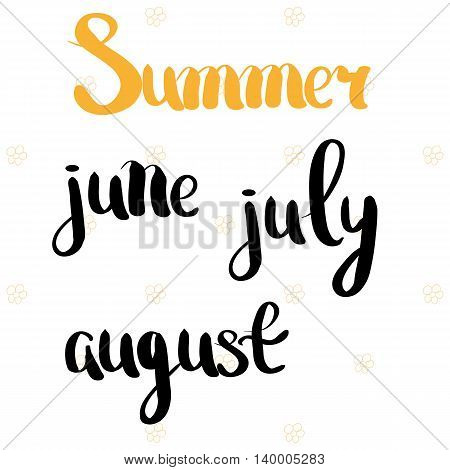 Summer, June, July, August. The Time Of Year And Month. Hand Drawing. Lettering. For Your Design