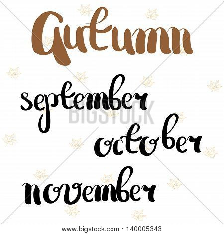 Autumn, September, October, November. The Time Of Year And Month. Hand Drawing. Lettering. For Your
