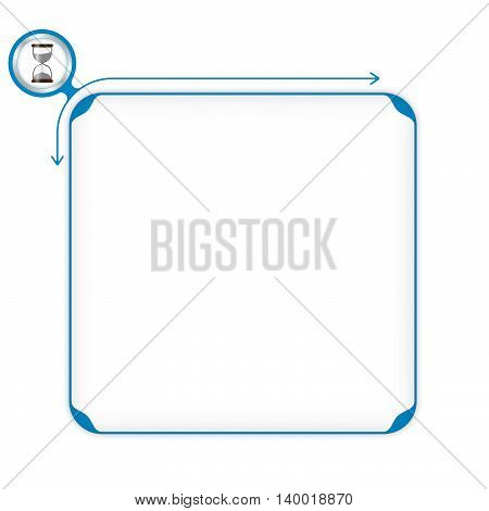 Vector blue box to fill your text and sand glass