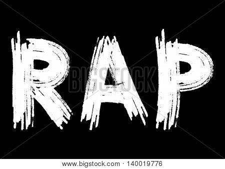 Rap inscription on a black background. Smears white rough brush. Grunge sketch.