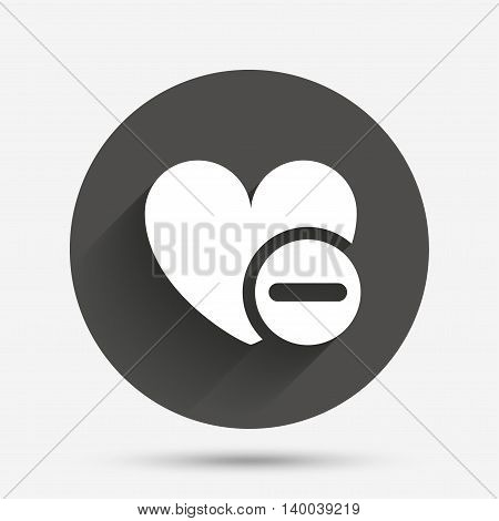 Heart sign icon. Remove lover symbol. Not love. Minus. Circle flat button with shadow. Vector