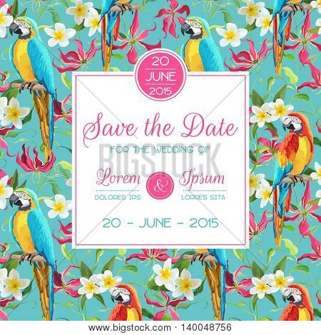 Save the Date, Invitation, Congratulation Card - for Wedding, Baby Shower - Tropical Flowers and Parrot Birds - in vector