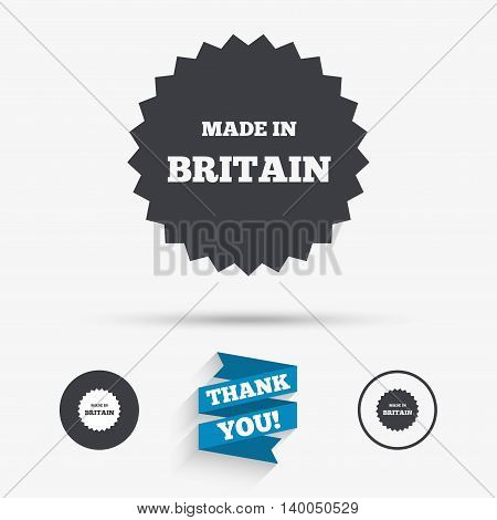 Made in Britain icon. Export production symbol. Product created in UK sign. Flat icons. Buttons with icons. Thank you ribbon. Vector