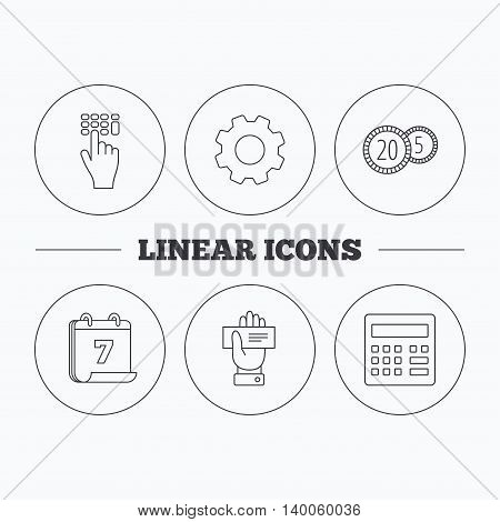 Calculator, coins and cheque icons. Enter code linear sign. Flat cogwheel and calendar symbols. Linear icons in circle buttons. Vector