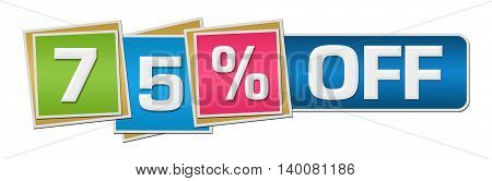 Seventy five percent off concept image with text over colorful background.