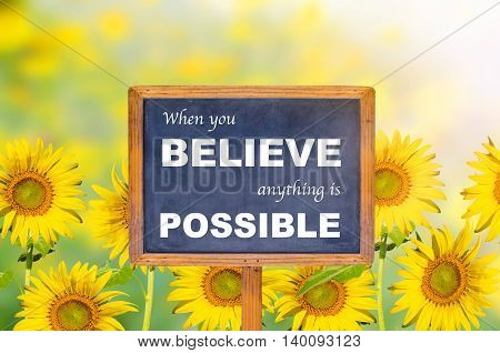 Inspiration quote : When you believe anything is possible