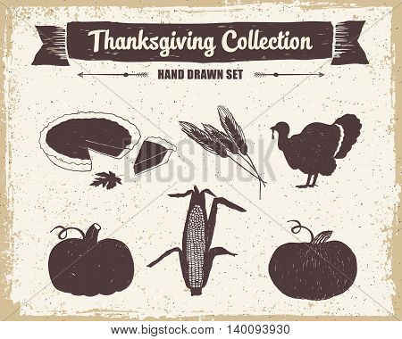 Hand drawn textured vintage Thanksgiving day set of pumpkin pie wheat turkey pumpkins and corn vector illustrations.