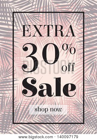 Palm leaf. Extra sale up to 30 per cent off. Web banner or poster for e-commerce, on-line cosmetics shop, fashion and beauty shop, store. Eps10
