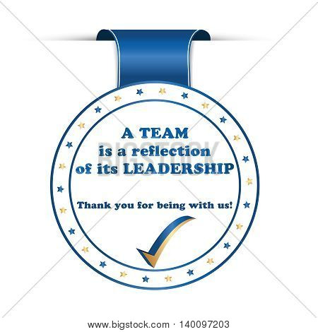 Thank you business leadership ribbon for team leaders and bosses. A team is a reflection of its leadership. Thank you for being with us