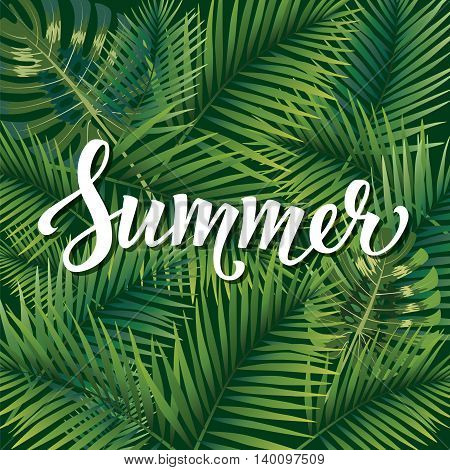 Summer poster. Hand lettering text on palm leaves background. Modern poster, card, flyer, t-shirt, apparel design. Vector Illustration. EPS 10