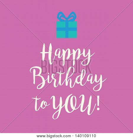 Cute Happy Birthday to You greeting card with a handwritten text and a blue wrapped birthday gift with ribbon bow on a pink background.
