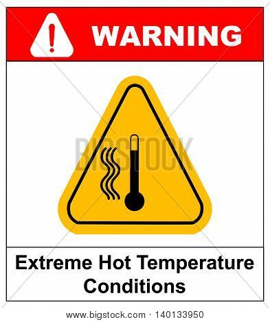 Vector high temperature warning sign, extreme hot temperature conditions danger symbol and sticker for public places