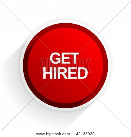 get hired flat icon with shadow on white background, red modern design web element