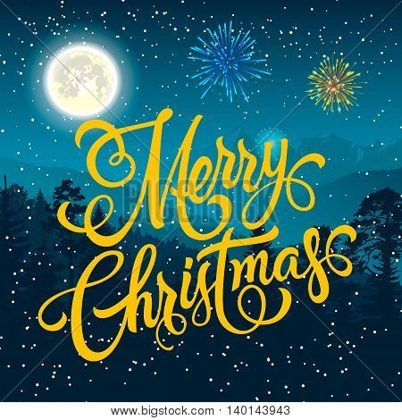 Merry Christmas lettering. Christmas greeting card with night forest, full moon and fireworks. Handwritten text, calligraphy. For greeting cards, posters, leaflets and brochure.