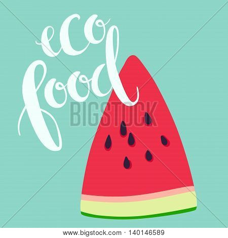 Sliced ripe watermelon isolated and eco food lettering.