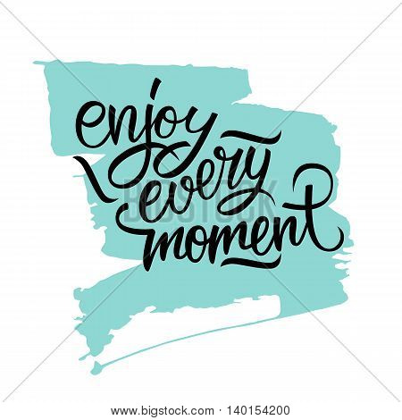 Enjoy every moment handwritten inscription with brush stroke background. Hand drawn lettering. Motivation phrase. Vector illustration.