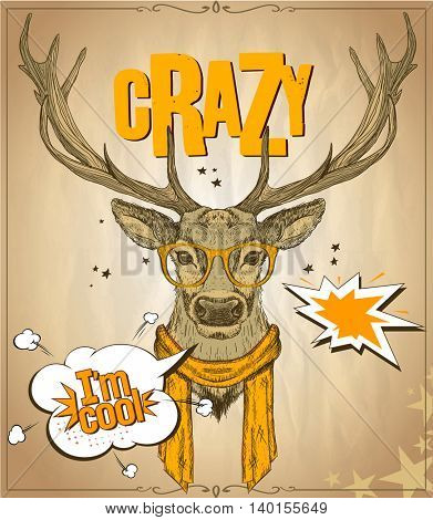 Fashion hipster deer dressed in orange glasses and scarf, telling I am cool, against old vintage paper  backdrop, crazy quote card, handdrawn vector illustration