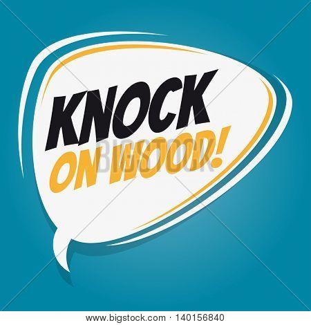 knock on wood retro speech balloon