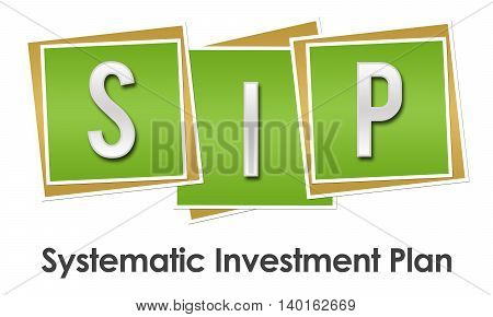 SIP - Systematic investment Plan text alphabets written over green background.
