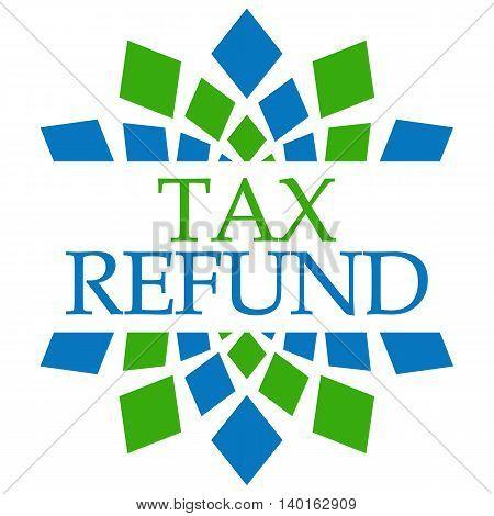 Tax refund text written over green blue background.