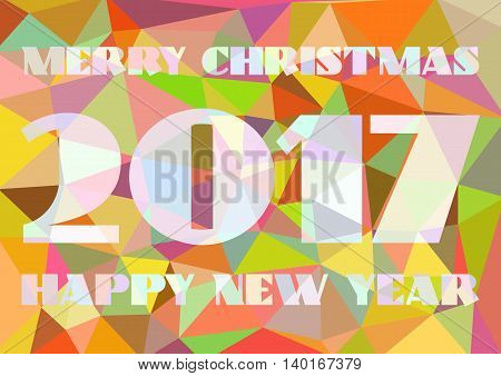 Wishes with Christmas and New Year 2017. Abstract polygonal background with text and 2017 in triangular ornament in orange colors. Vector illustration