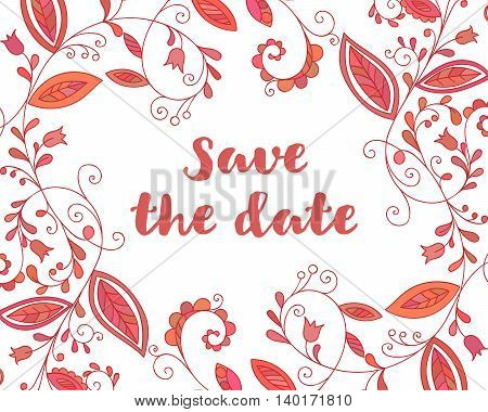 Red greeting or save the date card with floral element and inscription in doodle style. Hand drawn flourish border or frame for banner, calendar, poster, postcard, greeting card. Vector illustration.