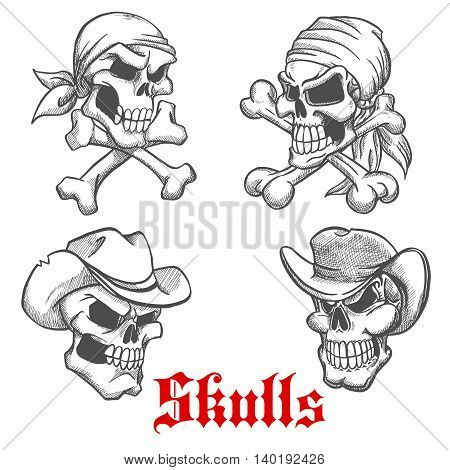 Sketched dangerous skulls of pirate captain and sailor in bandanas with crossbones below and angry skeletons of wild west cowboy and sheriff in old leather hats. Tattoo or Halloween party design