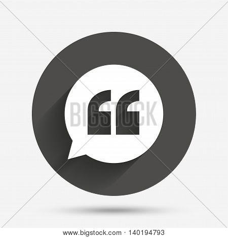 Quote sign icon. Quotation mark in speech bubble symbol. Double quotes. Circle flat button with shadow. Vector