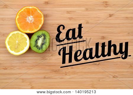 eat healthy concept with fruits on a cutting board