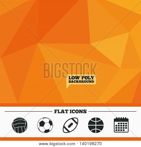Triangular low poly orange background. Sport balls icons. Volleyball, Basketball, Soccer and American football signs. Team sport games. Calendar flat icon. Vector