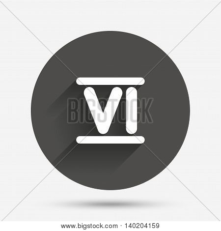 Roman numeral six sign icon. Roman number six symbol. Circle flat button with shadow. Vector