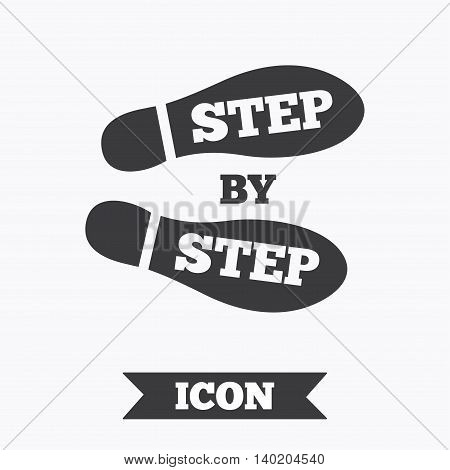 Step by step sign icon. Footprint shoes symbol. Graphic design element. Flat shoe step symbol on white background. Vector