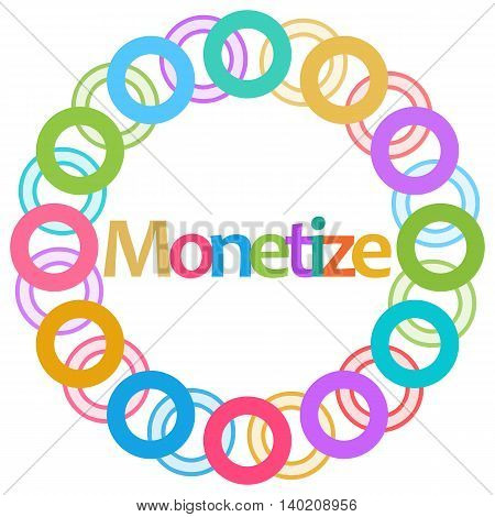 Monetize text written over colorful circular background.