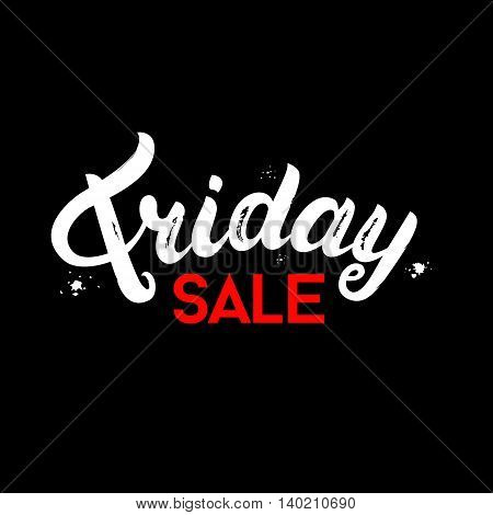 Friday Sale hand written lettering on black background for banners, labels, badges, prints, posters, web. Brush texture. Vector illustration.
