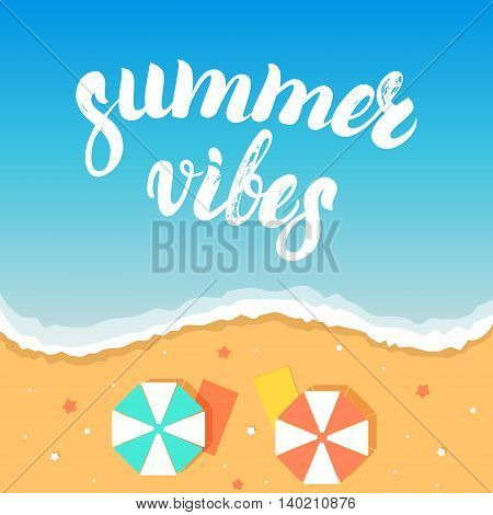 Summer vibes hand written lettering on a sea beach background. Brush texture. Summer vacation, travel, holiday. Vector illustration.