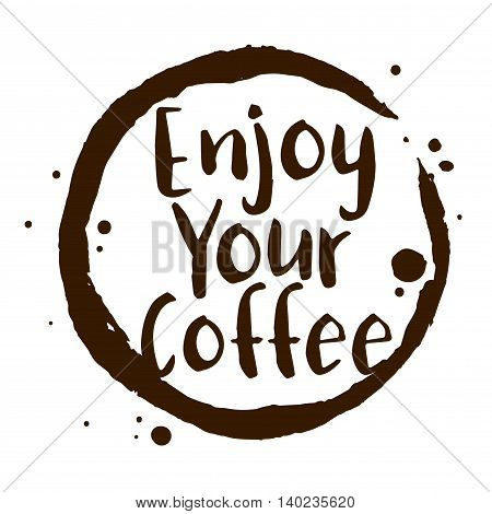 Vector stock of enjoy your coffee sentence in coffee stain