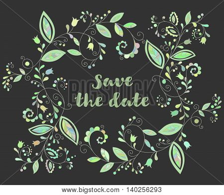 Green greeting or save the date card with floral element and inscription in doodle style.
