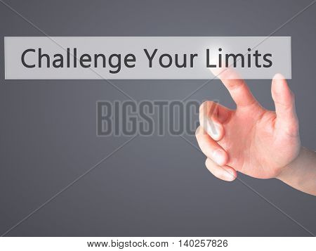 Challenge Your Limits - Hand Pressing A Button On Blurred Background Concept On Visual Screen.