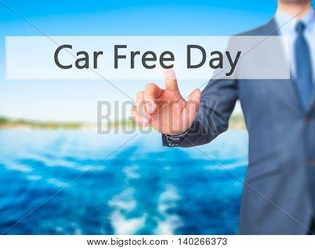 Car Free Day -  Businessman Press On Digital Screen.