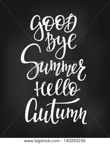 Positive Autumn Fall Season life style inspiration quotes lettering. Motivational typography. Calligraphy graphic design element. Good Bye Summer Hello Autumn