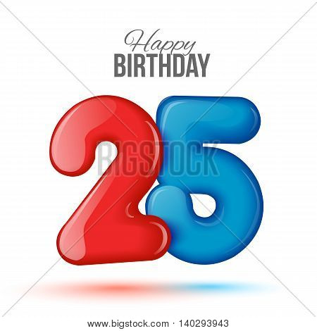 Sample greeting card to the 25 th anniversary. Air 3D red numbers from the figures. Invitation card to the party with balloons on a white background.