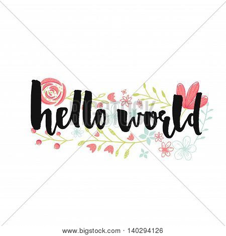 Hello world banner with brush lettering and pastel pink hand drawn flowers.