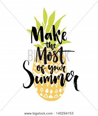 Make the most of your summer. Inspiration quote handwritten on pineapple illustration