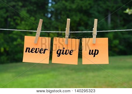 never give up, motivational concept with words