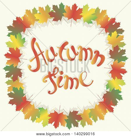 Lettering autumn series. Colorful maple leafs frame on white, Autumn time, vector illustration